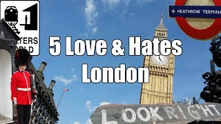 Gambar cover Visit London - 5 Things You Will Love & Hate About London, England