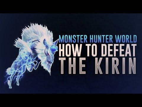 Monster Hunter World: How To Easily Defeat Kirin (Solo / Multiplayer)