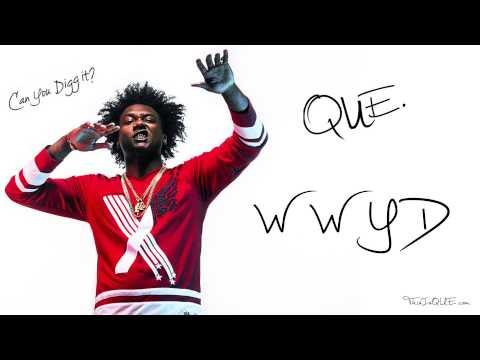 Que. - WWYD ( Prod By: Sonny Digital)