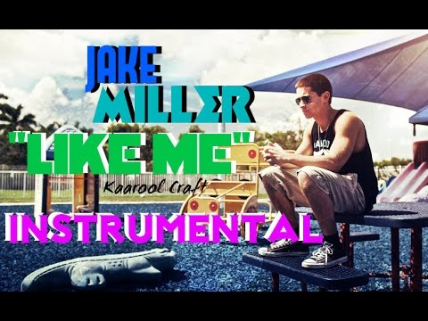 Jake Miller - Like Me - INSTRUMENTAL