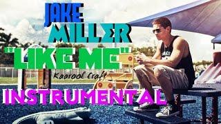 Jake Miller - Like Me - INSTRUMENTAL