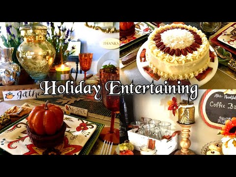 Entertaining For The Holidays -Tips- Thanksgiving Table Scape / Coffee Bar / Best ever Carrot Cake
