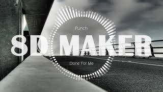 Punch - Done For Me [8D TUNES / USE HEADPHONES] 🎧