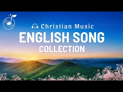 New English Christian Songs - 2020 Praise And Worship Hymns With Lyrics