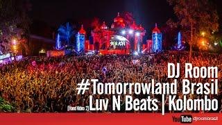 DJ Room #Tomorrowland Brasil | Kolombo [Hand Video 2]