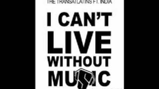 "The Transatlatins ft. India - ""I Can"