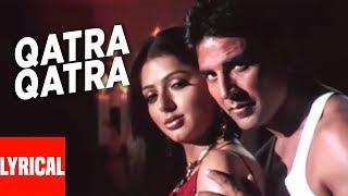 Download Video Qatra Qatra Lyrical Video | Family | Akshay Kumar, Bhumika Chawla MP3 3GP MP4