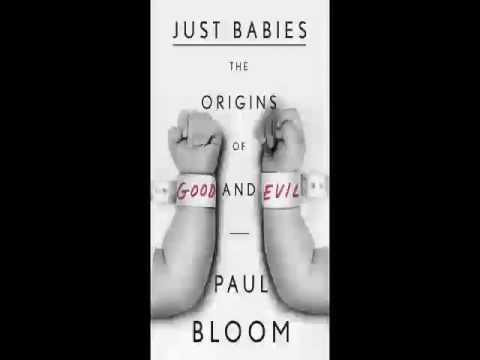 Paul Bloom   Just Babies   The Origins of Good and Evil   Audiobook