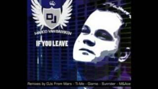 Marco Van Bassken - If You Leave (Ti-Mo Remix)