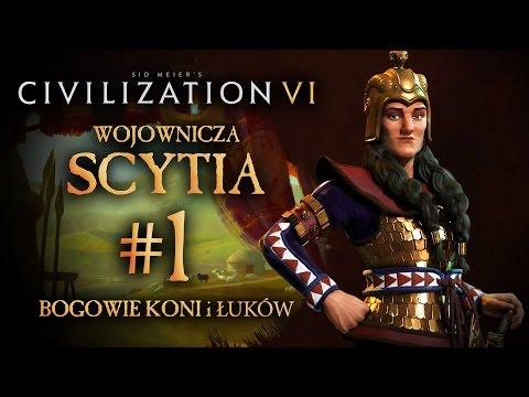 Cywilizacja VI Scytia #1 - Mistrzowie koni i łuków