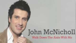 John McNicholl - Walk Down The Aisle With Me [Audio Stream]