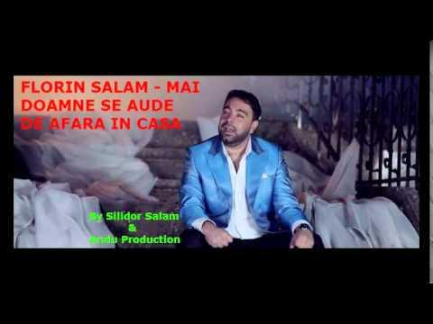 FLORIN SALAM - MAI DOAMNE SE AUDE DE AFARA IN CASA 2015 By Silidor Salam & Andu Production