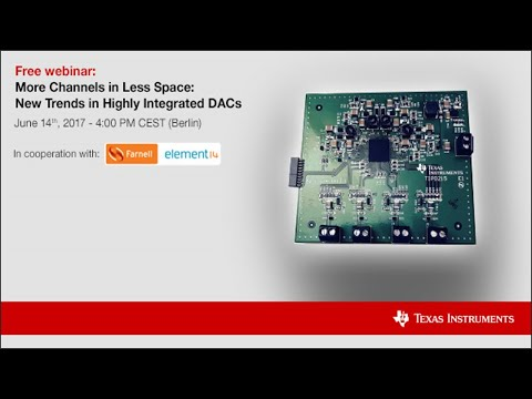 Webinar - More Channels in Less Space: New Trends in Highly Integrated DACs