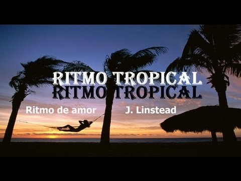 RITMO TROPICAL + Ritmo de amor + J  Linstead