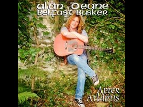 """After Atlantis""  Full Album~Belfast Busker~Alan Deane~"