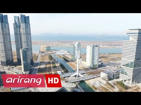 [Arirang Special] The Power of Incheon, Songdo, the Birth of