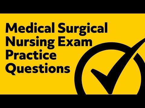 Medical Surgical Nursing Exam Questions