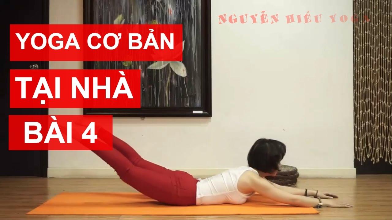 Yoga cơ bản tại nhà – Bài 4: Tăng cường sức khỏe, phòng tránh bệnh tật cùng Nguyễn Hiếu Yoga