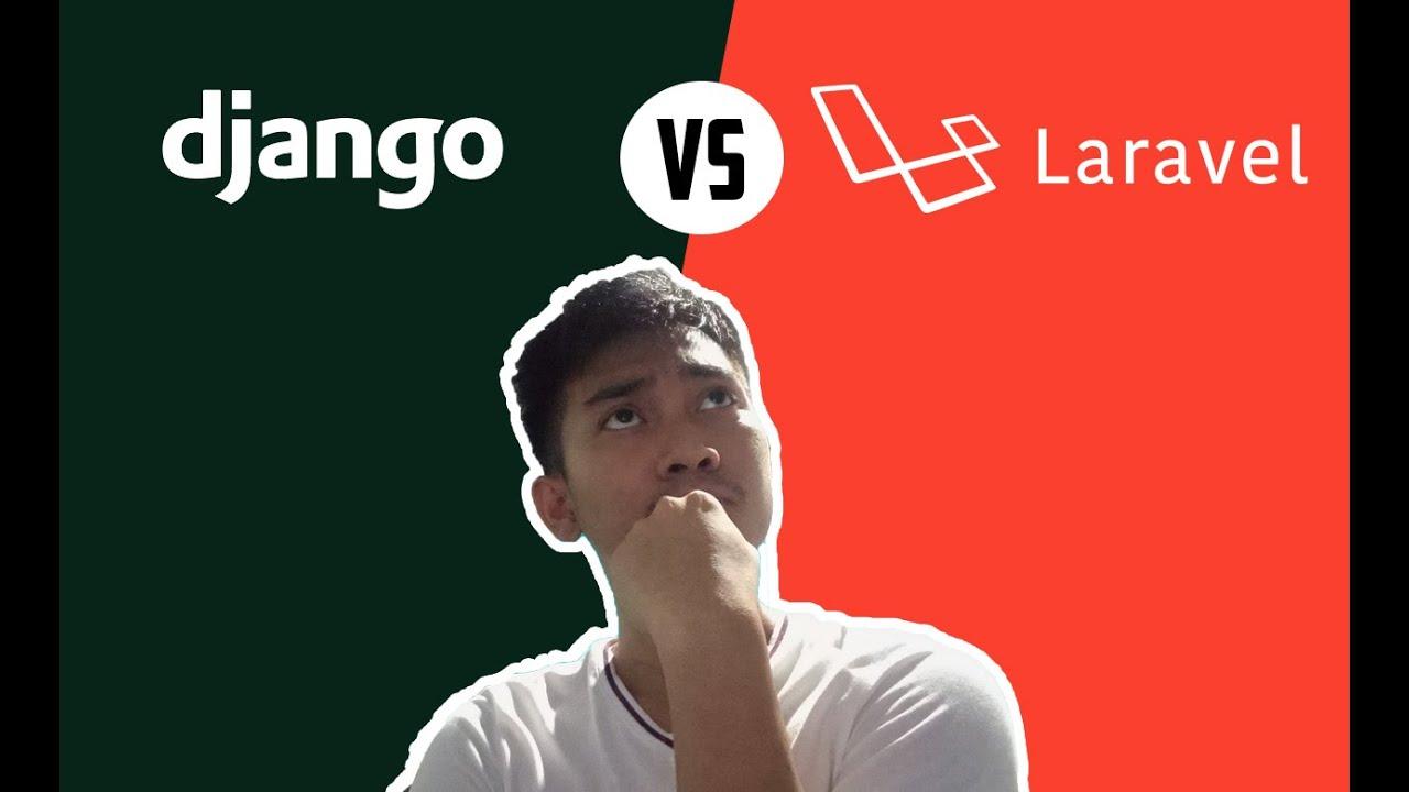 LARAVEL VS DJANGO   WHICH IS BETTER?
