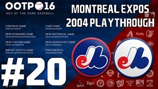 Out of the Park Baseball (OOTP) 16: Montreal Expos 2004 Playthrough [EP20]