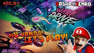 Warp Drive Gameplay (Chin & Mouse Only)