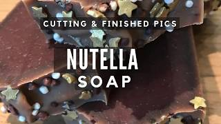 Cutting Nutella Soap and Finished Soap Pictures