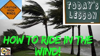 Lesson - How to ride in the wind
