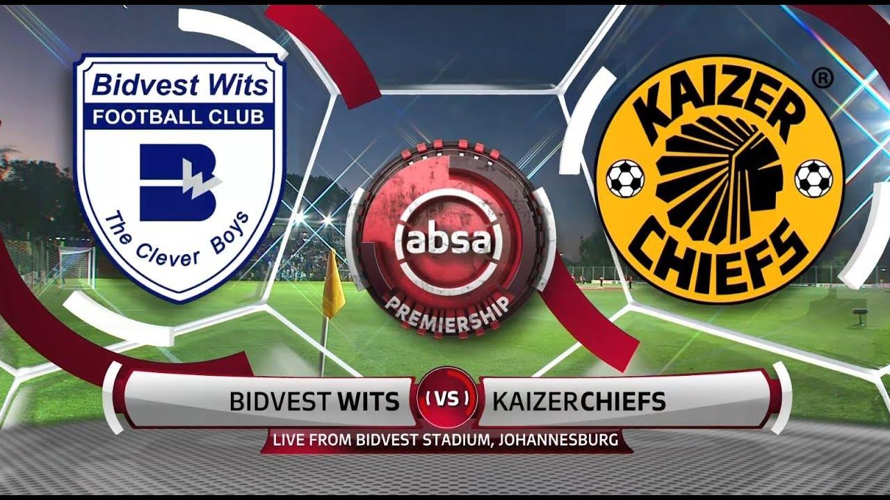Absa Premiership 2018/19   Bidvest Wits vs Kaizer Chiefs