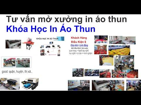 KHÓA HỌC IN ÁO THUN - P4 Tư Vấn Mở Xưởng In Áo Thun ( Video cực tâm huyết)