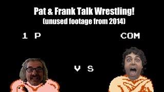 Pat & Frank Talk Wrestling!