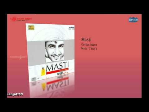 MASTI - GURDAS MAAN -- Masti --- HD ---- Full Song