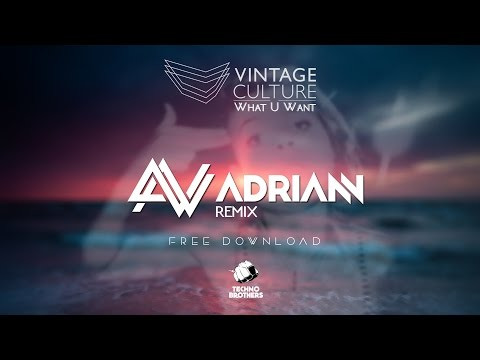 Vintage Culture - What U Want (Adriann Remix) - FREE DL