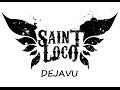 Saint Loco - DEJAVU Lirik 720p