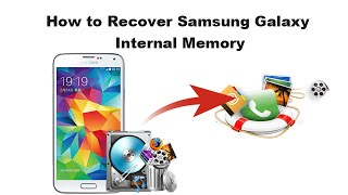 How to Recover Samsung Galaxy Internal Memory