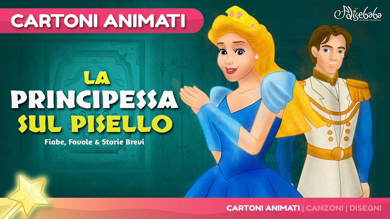 La Principessa Sul Pisello Storie Per Bambini Cartoni Animati Youtube