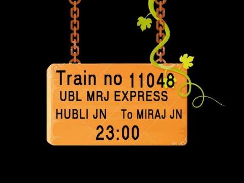 TRAIN NO   11048   TRAIN NAME   UBL MRJ EXPRESS    HUBLI JN    DHARWAR    ALNAVAR JN