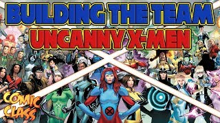 Building the Team: Uncanny X-Men - Comic Class