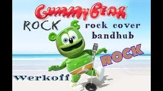 Werkoff - Gummy Bear Song (rock\metal cover) bandhub