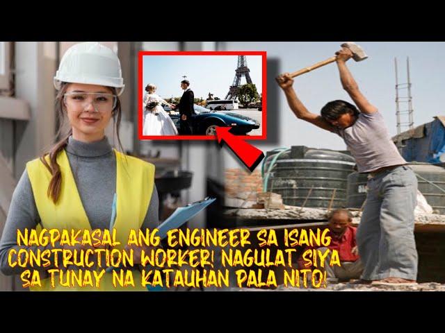 BABAENG ENGINEER NAGPAKASAL sa ISANG CONSTRUCTION WORKER! MAGUGULAT KA sa DAHILAN