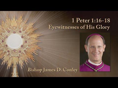 1 Peter: 1:16-18 Eyewitnesses of His Glory