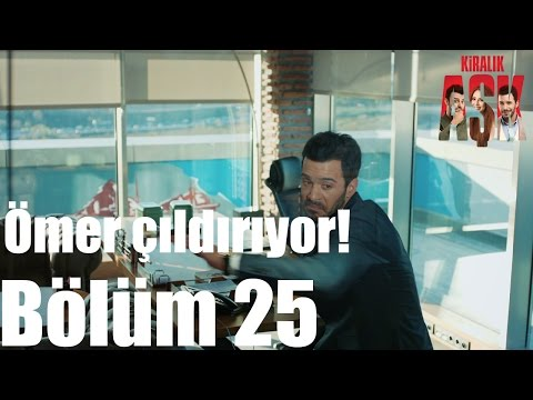 Kiralık Aşk 25. Bölüm - Ömer Çıldırıyor!