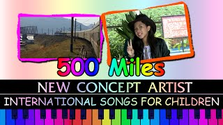 500 Miles - New Concept Artists - International Songs For Children