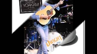 Dwight Yoakam - Dim lights, thick smoke