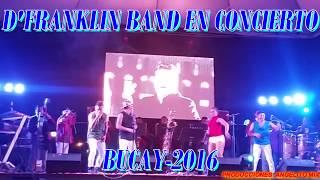 D´ FRANKLIN BAND EN  VIVO CIERRE DE FIESTAS DE CANTONIZACION BUCAY 2016
