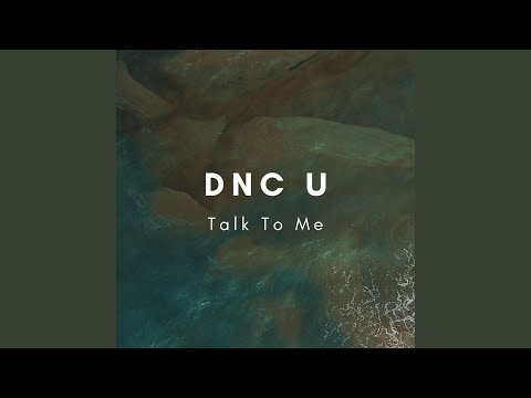 DNC U - Talk to Me mp3 indir