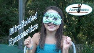Blindfolded Gymnastics   Annie the Gymnast   Acroanna