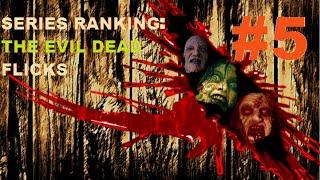Series Ranking #5: The Evil Dead Flicks