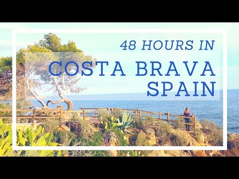 48 Hours in Costa Brava, Spain