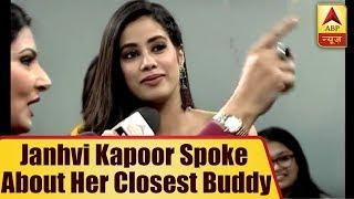 Janhvi Kapoor Reveals About Her Closest Buddy 'Çhuski' | ABP News