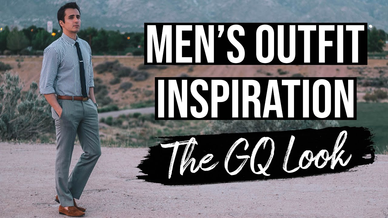 Men's Outfit Inspiration 2019 - The GQ look on a Budget 2